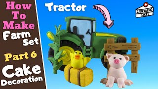 How to Make a JOHN DEERE TRACTOR in FARM YARD Set (Part 6) Cake Decoration Topper