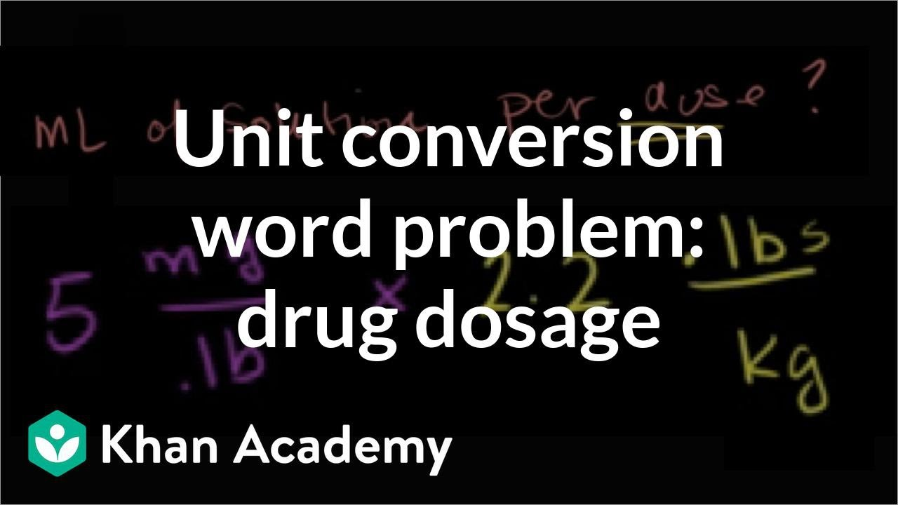 Multiple Units Word Problem Drug Dosage Advanced Video