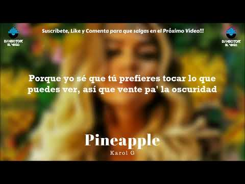 Karol G - Pineapple (La Oscuridad) [Letra/Lyrics] 2018