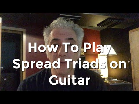 Spread Triads For Guitar On Everything  With Rick Beato