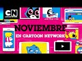 Noviembre en Cartoon Network | Novedades del Mes | Cartoon Network
