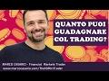 Quanto puoi guadagnare col trading? La #Riccanza nel #Trading