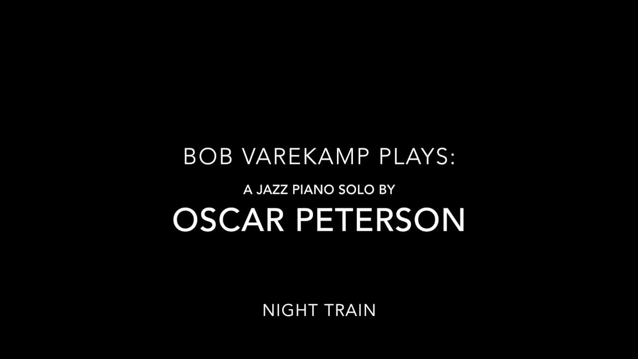 night-train-a-jazz-piano-solo-by-oscar-peterson-bob-varekamp