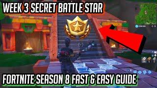 Week 3 FREE SECRET BATTLE STAR LOCATION! | Fortnite Season 8 Fast easy Guide