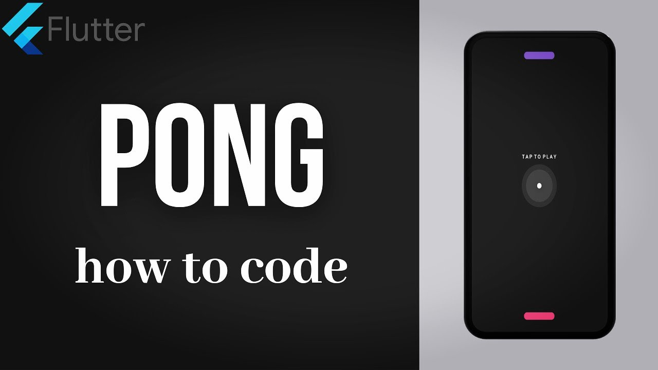 How to Code PONG Game from Scratch with Flutter