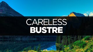 [LYRICS] Bustre - Careless (ft. LIGHTS)