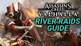 Assassin's Creed Valhalla River Raids COMPLETE Guide!