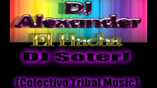 DJ Alexander Ft DJ Soter - El Hacha (Private Mix 2011)