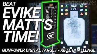 Beat Evike Matt's Time! - GUNPOWER Digital Target - Rifle Challenge