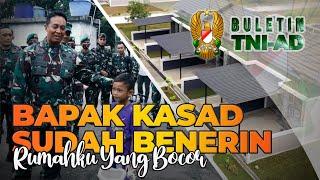 Bapak Kasad Sudah Benerin Rumahku yang Bocor   BULETIN TNI AD