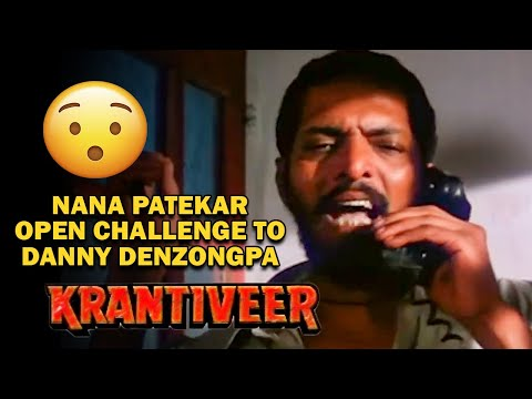 Nana Patekar open Challenge to Danny Denzongpa | Krantiveer Movie