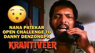 Nana Patekar open Challenge to Danny Denzongpa   Krantiveer Movie