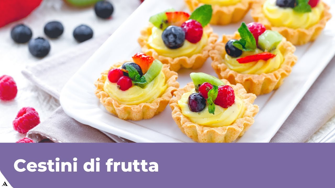 Cestini Di Frutta Con Pasta Frolla Facili E Buoni Youtube