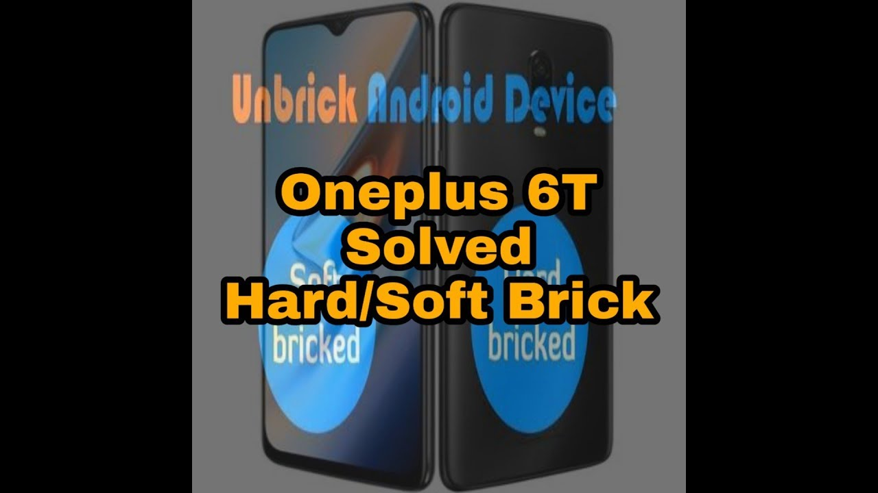 How To Unbrick Oneplus 6T | Step By Step Easiest Guide | Hard & Soft Brick