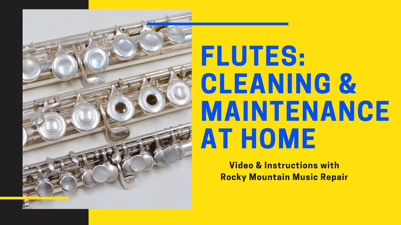 Cleaning & Maintaining your Flute at Home