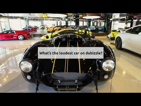 What's the loudest car on dubizzle?