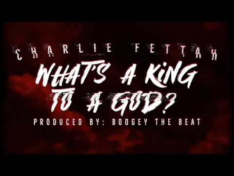 CHARLIE FETTAH : WHATS A KING TO A GOD ( KANDY KANE DISS 2 )