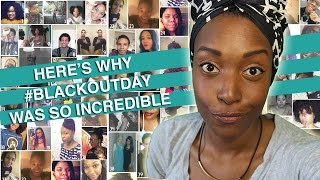 Here's Why #BlackOutDay Was So Incredible