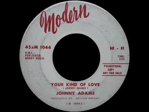 Johnny Adams - Your Kind Of Love - MODERN 1044