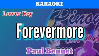 Forevermore by paul bennet (karaoke : lower key)
