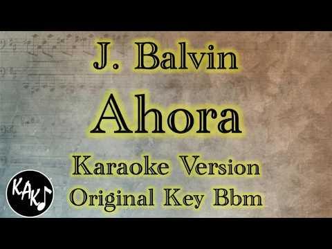 J. Balvin - Ahora Karaoke Lyrics Cover Instrumental Original Key Bbm