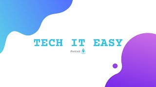 TECH IT EASY Podcast | Intro