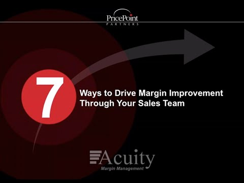 7 Ways to Drive Margin Improvement Through Your Sales Team