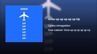Grow up up up up up Up