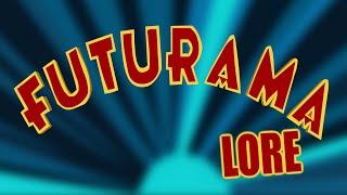 LORE - Futurama Lore in a Minute!