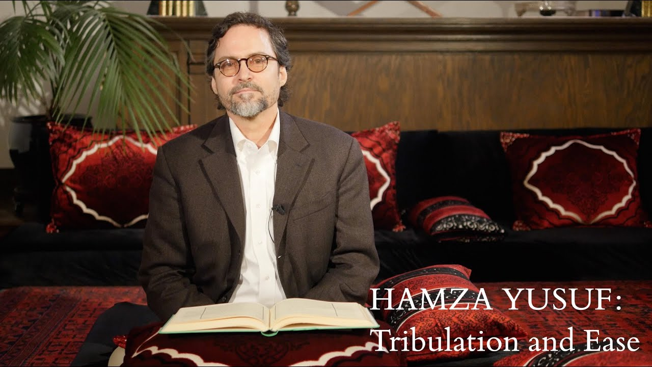 Hamza Yusuf: Tribulation and Ease