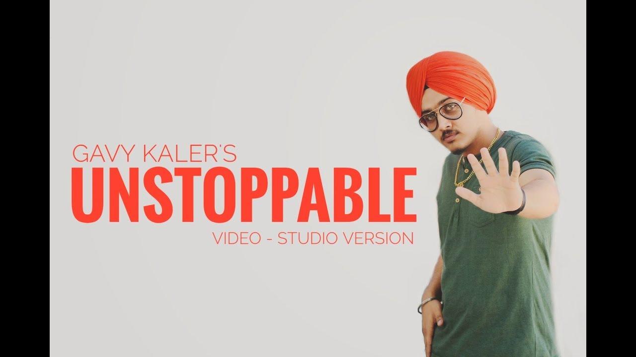 Unstoppable - Gavy Kaler ( Studio Version ) || Ghar parivar Shade || New  Punjabi Song 2019