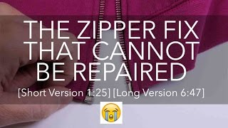 The Zipper Fix That Cannot Be Repaired