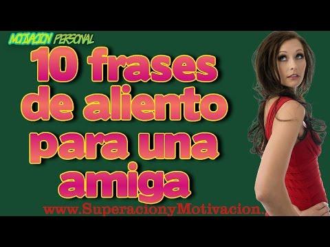10 Frases De Aliento Para Una Amiga