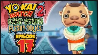 Yo-Kai Watch 2 Bony Spirits / Fleshy Souls - Episode 17 | Predictabull! [English 100% Walkthrough]