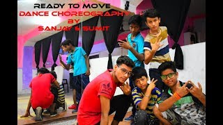 Ready To Move | The Prowl Anthem | Tiger Shroff | Dance Choreography - Sanjay Maurya & Sumit