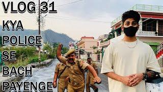 VLOG 31 | KYA POLICE SE BACH PAYENGE? | LOCKDOWN EPISODE 1 | PRADEEP BISHT VLOG