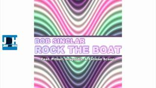 Bob Sinclar Ft. Pitbull, Dragonfly & Fatman Scoop - Rock The Boat