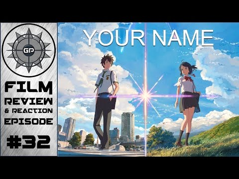 Your Name (2017 Film) Review - Greyshot Productions Film Review/Reaction