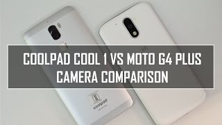 Coolpad Cool 1 vs Moto G4 Plus- Camera Comparison