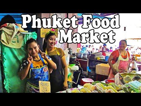 Phuket Food Market: Thai Food & Shopping at a Local Market in Phuket Thailand Vlog