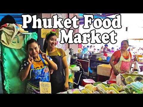 Phuket Food Market: Thai Food & Shopping at a Local Market in Phuket Thailand Vlog