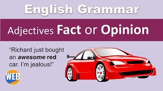 English Adjectives - Fact or Opinion (Use them correctly!)
