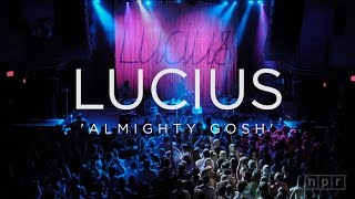 Lucius: Almighty Gosh | NPR Music Front Row