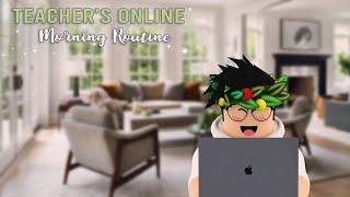 Teacher's Online Morning Routine!   Roblox Bloxburg Roleplay