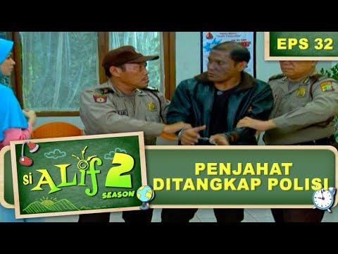Penjahat Ditangkap Polisi – Si Alif Season 2 Eps 32 Part 1