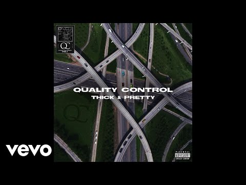 Quality Control, Migos - Thick & Pretty (Audio)