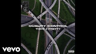 Download Quality Control, Migos - Thick & Pretty (Audio) Mp3 and Videos