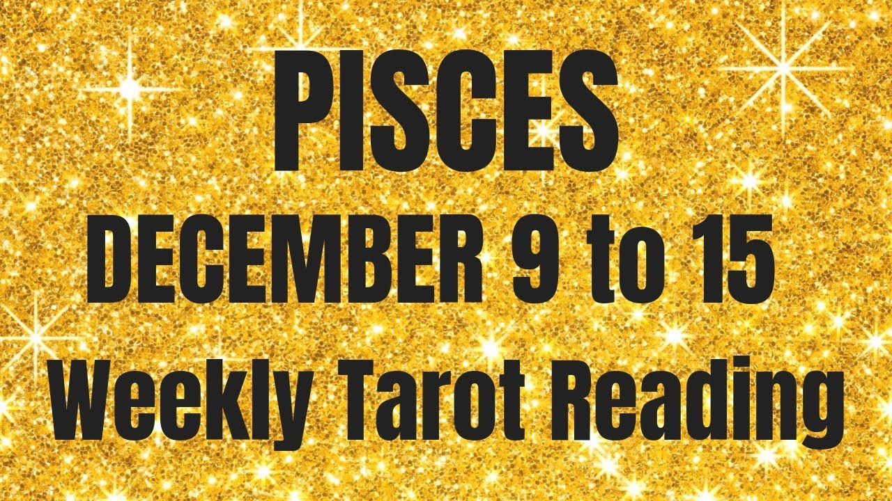 pisces tarot weekly 9 to 15