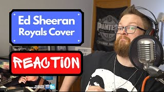 Ed Sheeran covers Lorde's Royals Reaction - Metal Guy Reacts