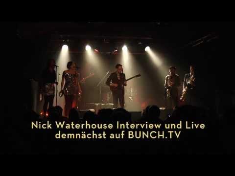NICK WATERHOUSE |  Live & Interview | HD Teaser | www.bunch.tv
